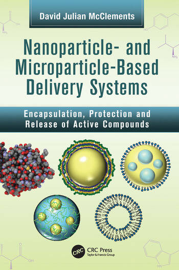Nanoparticle- and Microparticle-based Delivery Systems Encapsulation, Protection and Release of Active Compounds book cover
