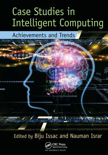 Case Studies in Intelligent Computing Achievements and Trends book cover