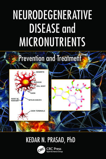 Neurodegenerative Disease and Micronutrients Prevention and Treatment book cover