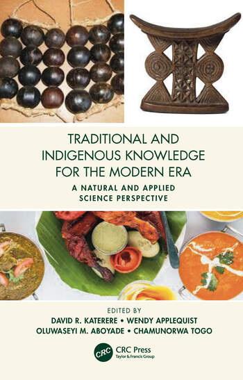 Traditional and Indigenous Knowledge for the Modern Era A Natural and Applied Science Perspective book cover