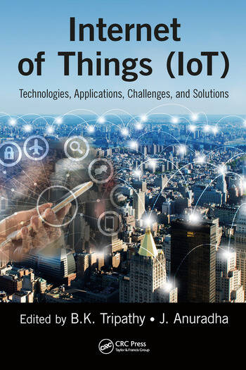 Internet of Things (IoT) Technologies, Applications, Challenges and Solutions book cover