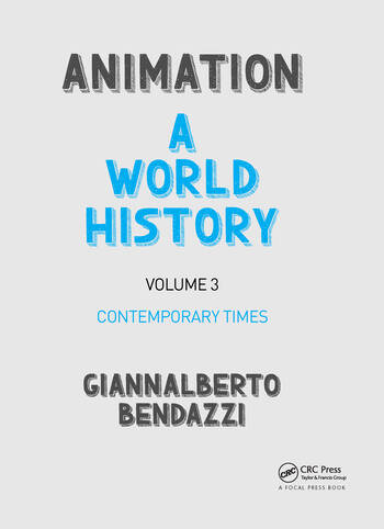 Animation: A World History Volume III: Contemporary Times book cover