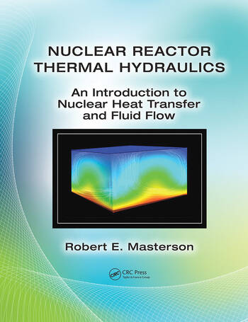 Nuclear Reactor Thermal Hydraulics An Introduction to Nuclear Heat Transfer and Fluid Flow book cover