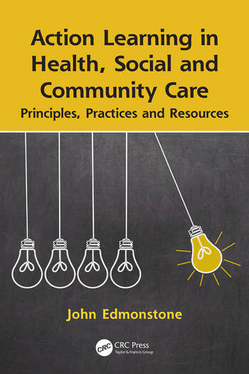 Action Learning in Health, Social and Community Care Principles, Practices and Resources book cover