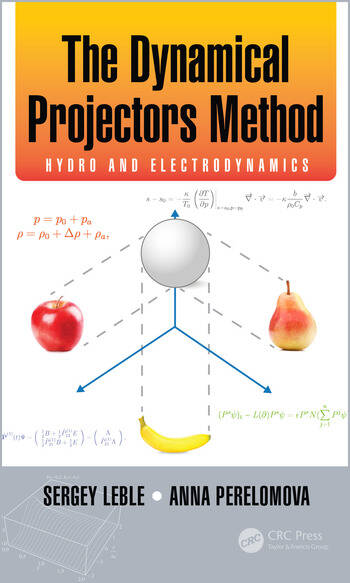 The Dynamical Projectors Method Hydro and Electrodynamics book cover