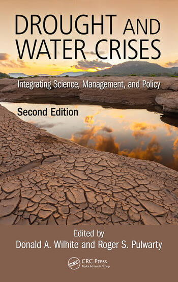 Drought and Water Crises Integrating Science, Management, and Policy, Second Edition book cover