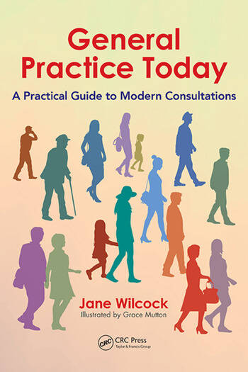 General Practice Today A Practical Guide to Modern Consultations book cover