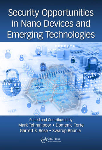 Security Opportunities in Nano Devices and Emerging Technologies book cover