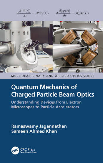 Quantum Mechanics of Charged Particle Beam Optics: Understanding Devices from Electron Microscopes to Particle Accelerators Understanding Devices from Electron Microscopes to Particle Accelerators book cover