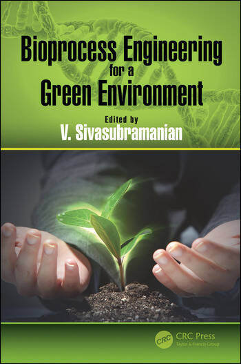 Bioprocess Engineering for a Green Environment book cover