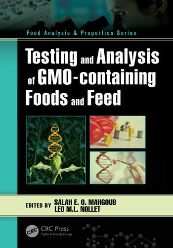 Testing and Analysis of GMO-containing Foods and Feed book cover