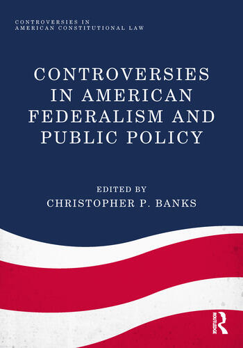Controversies in American Federalism and Public Policy book cover