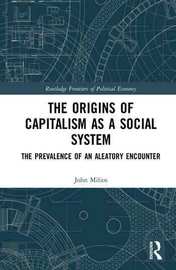 The Origins of Capitalism as a Social System The Prevalence of an Aleatory Encounter book cover