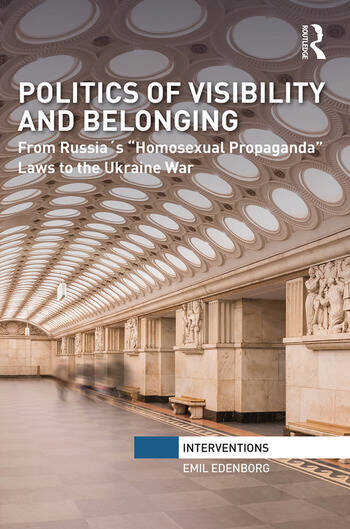 """Politics of Visibility and Belonging From Russia´s """"Homosexual Propaganda"""" Laws to the Ukraine War book cover"""