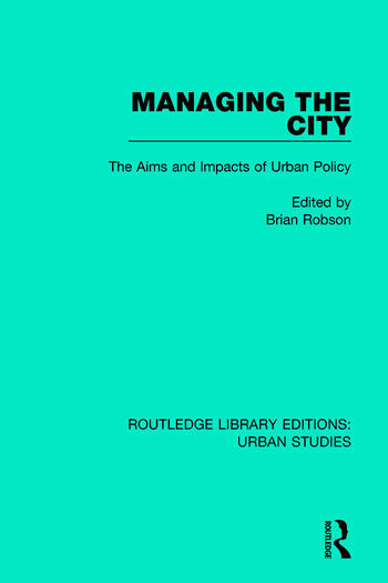 Managing the City The Aims and Impacts of Urban Policy book cover