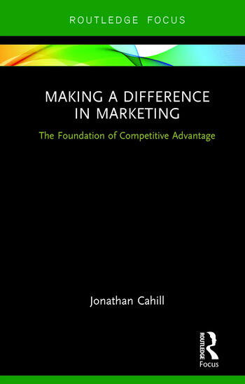 Making a Difference in Marketing The Foundation of Competitive Advantage book cover