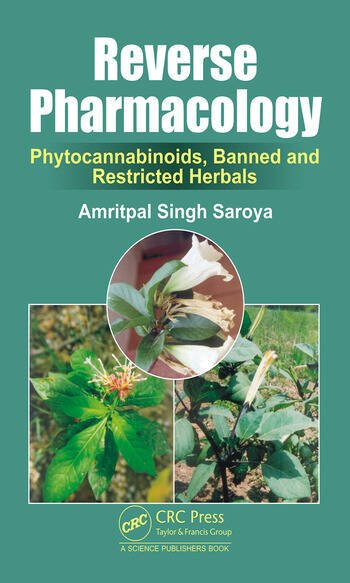Reverse Pharmacology Phytocannabinoids, Banned and Restricted Herbals book cover