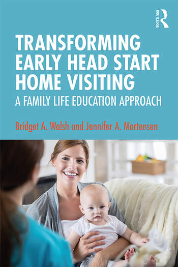 Transforming Early Head Start Home Visiting A Family Life Education Approach book cover