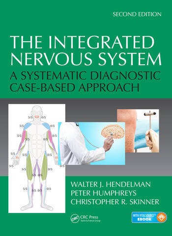 The Integrated Nervous System A Systematic Diagnostic Case-Based Approach, Second Edition book cover
