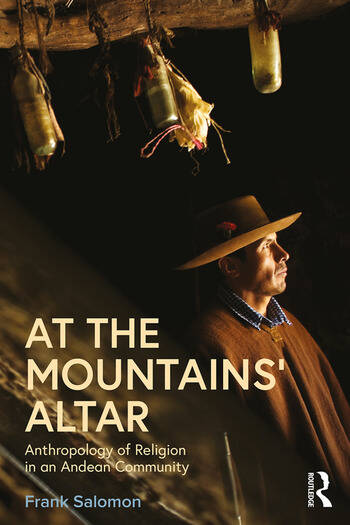 At the Mountains' Altar Anthropology of Religion in an Andean Community book cover