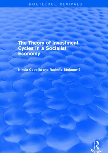 The Theory of Investment Cycles in a Socialist Economy book cover