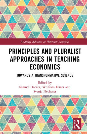 Principles and Pluralist Approaches in Teaching Economics Towards a Transformative Science book cover