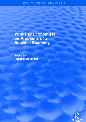 Yugoslav Economists on Problems of a Socialist Economy book cover