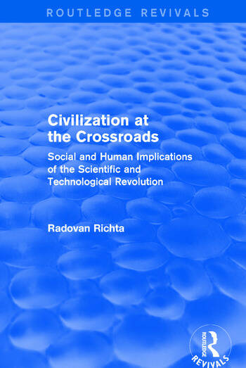 Civilization at the Crossroads : Social and Human Implications of the Scientific and Technological Revolution (International Arts and Sciences Press) Social and Human Implications of the Scientific and Technological Revolution book cover