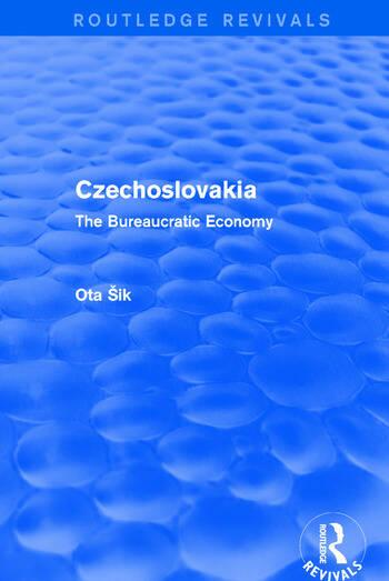 Revival: Czechoslovakia (1972) The Bureaucratic Economy book cover