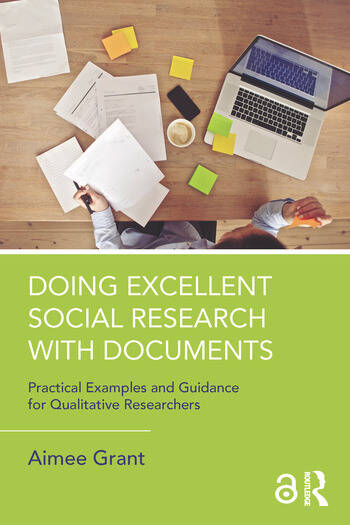 Doing Excellent Social Research with Documents Practical Examples and Guidance for Qualitative Researchers book cover