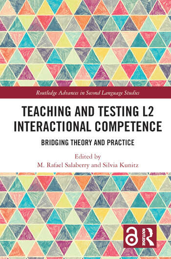 Teaching and Testing L2 Interactional Competence Bridging Theory and Practice book cover