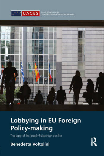 Lobbying in EU Foreign Policy-making The case of the Israeli-Palestinian conflict book cover
