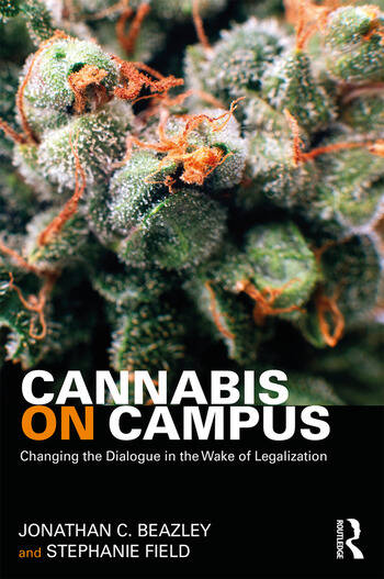 Cannabis on Campus Changing the Dialogue in the Wake of Legalization book cover