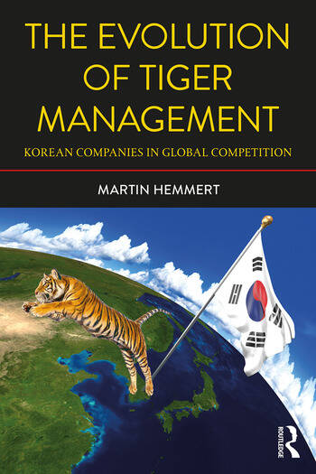 The Evolution of Tiger Management Korean Companies in Global Competition book cover