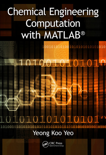 Chemical engineering computation with matlab® crc press book.