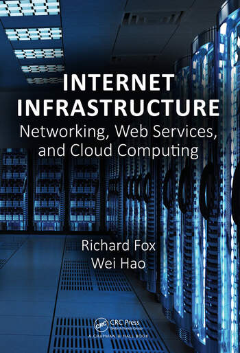 Internet Infrastructure Networking, Web Services, and Cloud Computing book cover