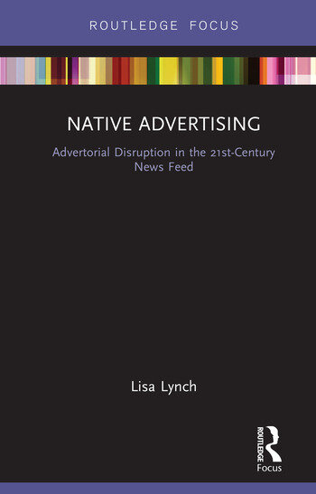 Native Advertising Advertorial Disruption in the 21st-Century News Feed book cover