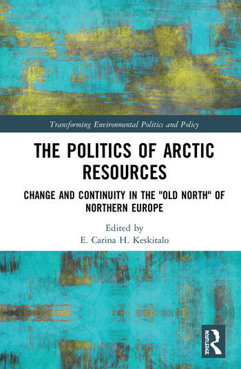 The Politics of Arctic Resources Change and Continuity in the