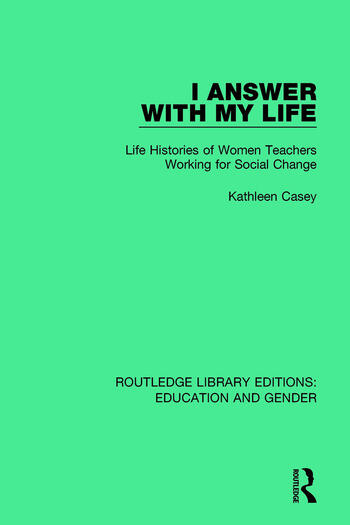I Answer with My Life Life Histories of Women Teachers Working for Social Change book cover