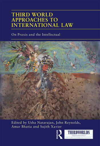 Third World Approaches to International Law On Praxis and the Intellectual book cover