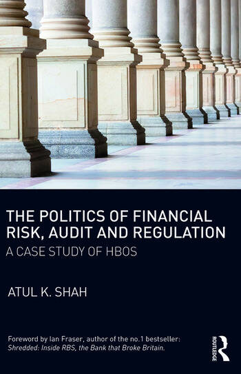 The Politics of Financial Risk, Audit and Regulation A Case Study of HBOS book cover