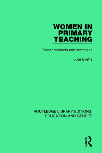 Women in Primary Teaching Career Contexts and Strategies book cover