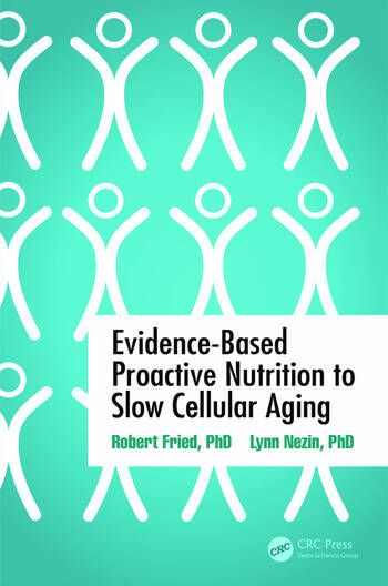 Evidence-Based Proactive Nutrition to Slow Cellular Aging book cover