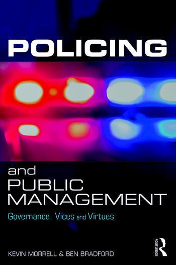 Policing and Public Management Governance, Vices and Virtues book cover
