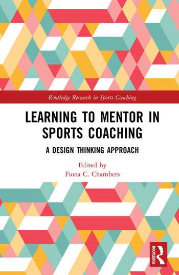 Learning to Mentor in Sports Coaching A Design Thinking Approach book cover