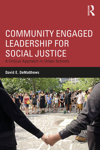 Community Engaged Leadership for Social Justice A Critical Approach in Urban Schools book cover