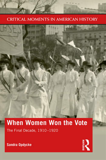 When Women Won The Vote The Final Decade, 1910-1920 book cover