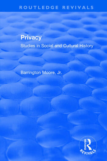 Revival: Privacy: Studies in Social and Cultural History (1984) Studies in Social and Cultural History book cover