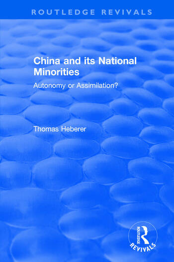 Revival: China and Its National Minorities: Autonomy or Assimilation (1990) Autonomy or Assimilation book cover