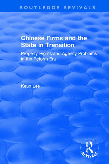 Chinese Firms and the State in Transition: Property Rights and Agency Problems in the Reform Era Property Rights and Agency Problems in the Reform Era book cover